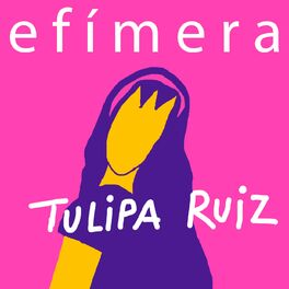 Tulipa Ruiz - Efímera