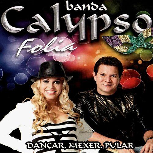 Baixar CD Calypso Folia – Banda Calypso (2012) Grátis