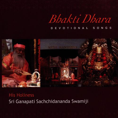 Sri Ganapathy Sachchidananda Swamiji: Bhakti Dhara
