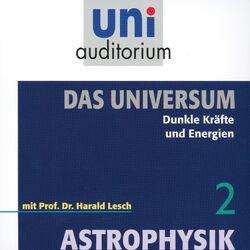 Das Universum 02: Dunkle Kräfte und Energien (Astrophysik) Hörbuch kostenlos