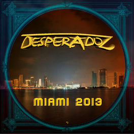 Album cover of Desperadoz Miami 2013 (Best Selection of House and Tech House Tracks)