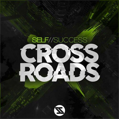 Selfsuccess - Cross Roads 2019 [EP]