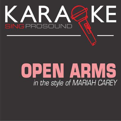 ProSound Karaoke Band: Open Arms (In the Style of Mariah