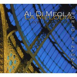 Al Di Meola World Sinfonia - La Melodia Live In Milano