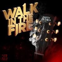 Walk In The Fire - DIRTYPHONICS-SCHOOLBOY