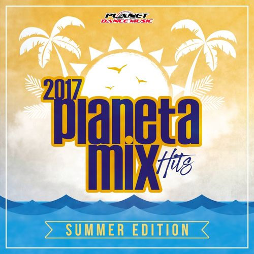 Baixar CD Planeta Mix Hits 2017: Summer Edition – Various Artists (2017) Grátis