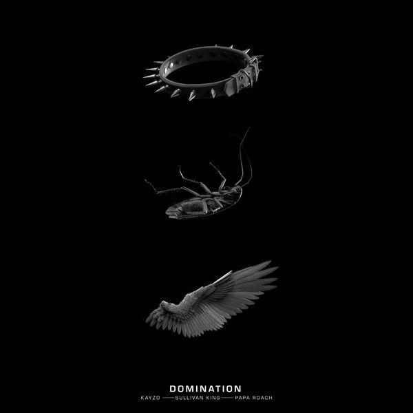 Kayzo & Sullivan King & Papa Roach - DOMINATION [single] (2021)