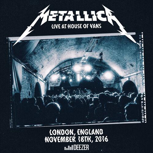 Baixar CD Metallica, Baixar CD Live At House Of Vans, London, 18.11.16 - Metallica 2017, Baixar Música Metallica - Live At House Of Vans, London, 18.11.16 2017