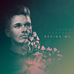 Junior Cardoso – Refina-Me 2017 CD Completo