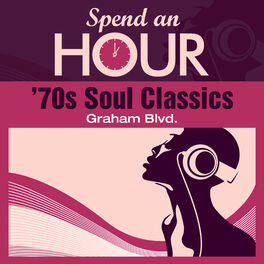 Graham Blvd : Spend an Hour With  70s Soul Classics - Music