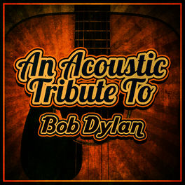 Album cover of An Acoustic Tribute to Bob Dylan