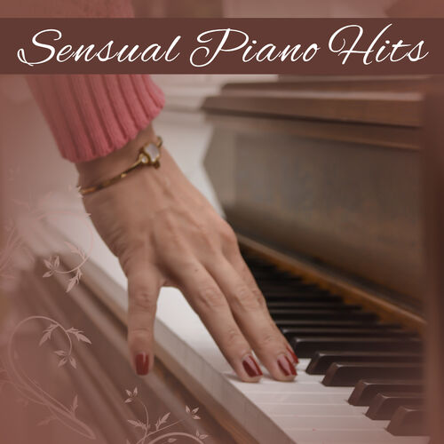 Acoustic Hits: Sensual Piano Hits – Relaxed Music, Smooth
