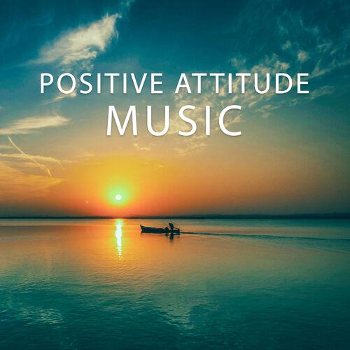 Best Relaxation Music: Positive Attitude Music – Healing Relaxing