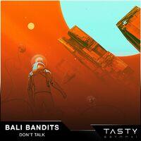 Don't Talk - BALI BANDITS