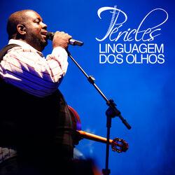 Péricles – Linguagem dos Olhos – Single 2012 CD Completo