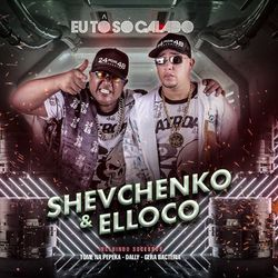 CD Shevchenko e Elloco - Eu Tô Só Calado 2019 - Torrent download
