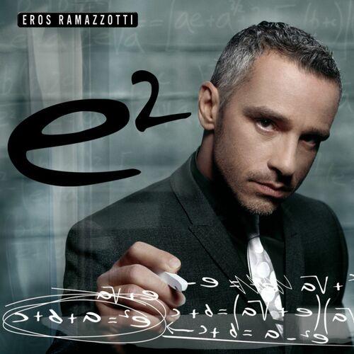 Baixar CD E2 – Eros Ramazzotti (2007) Grátis