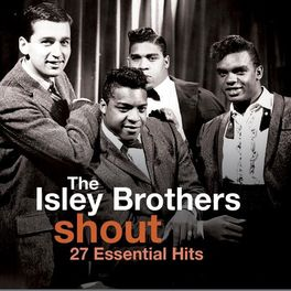 The Isley Brothers: Shout - 27 Essential Hits