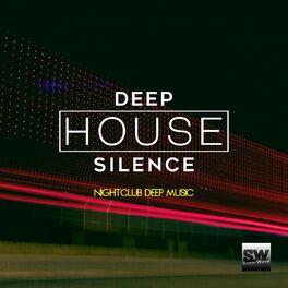 Album cover of Deep House Silence (Nightclub Deep Music)