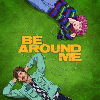 Will Joseph Cook - Be Around Me (feat. chloe moriondo): listen with lyrics  | Deezer