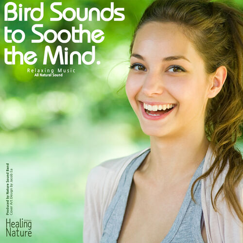 Nature Sound Band: Bird Sounds to Soothe the Mind (Relaxation