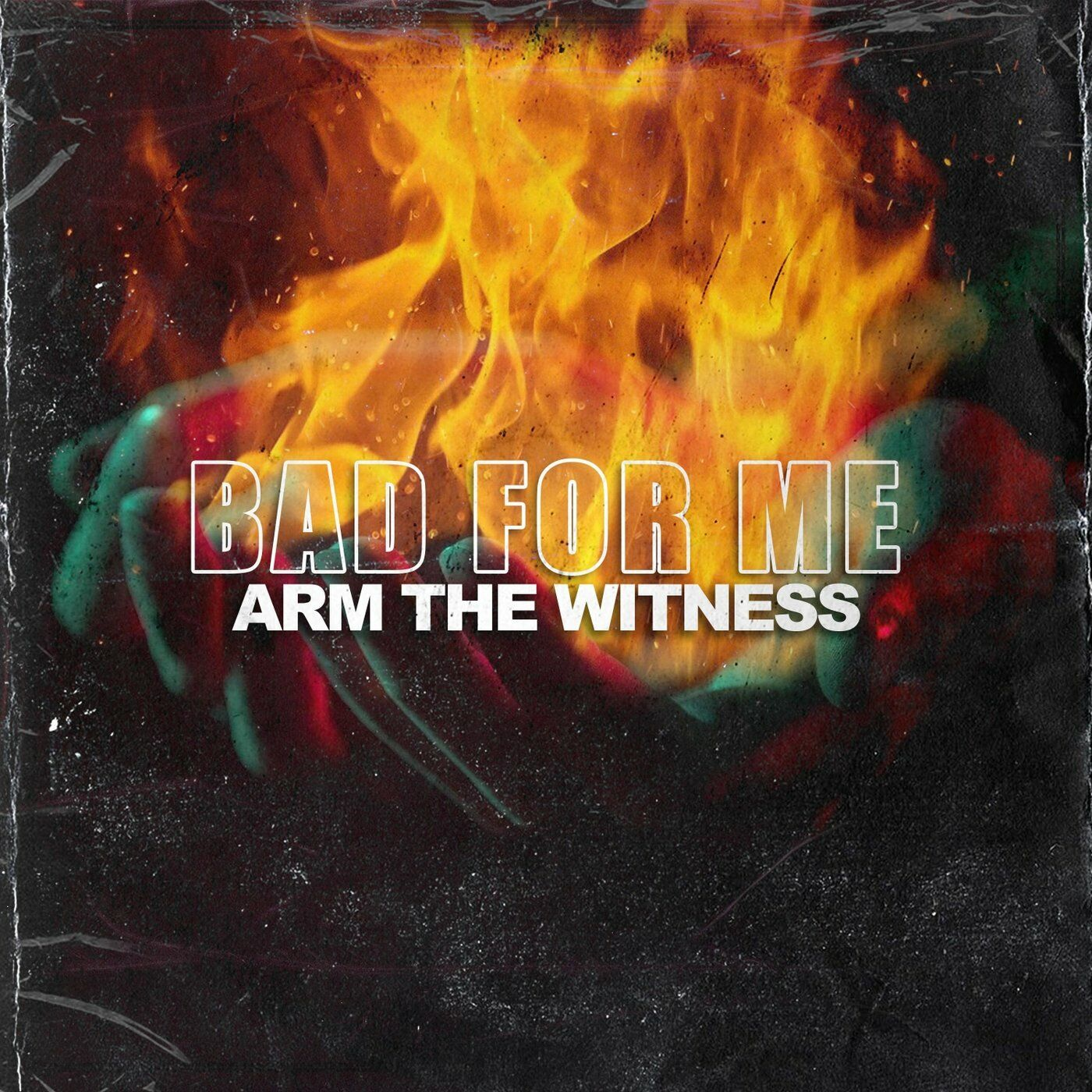 Arm the Witness - Bad for Me [single] (2021)