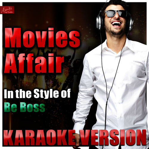Ameritz Top Tracks: Movie Affair (In the Style of Be Boss) [Karaoke