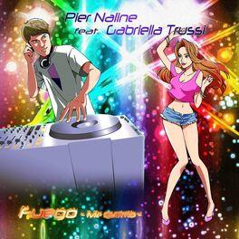 Pier Naline: Fuego (Me Quemo) (feat  Gabriella Trussi