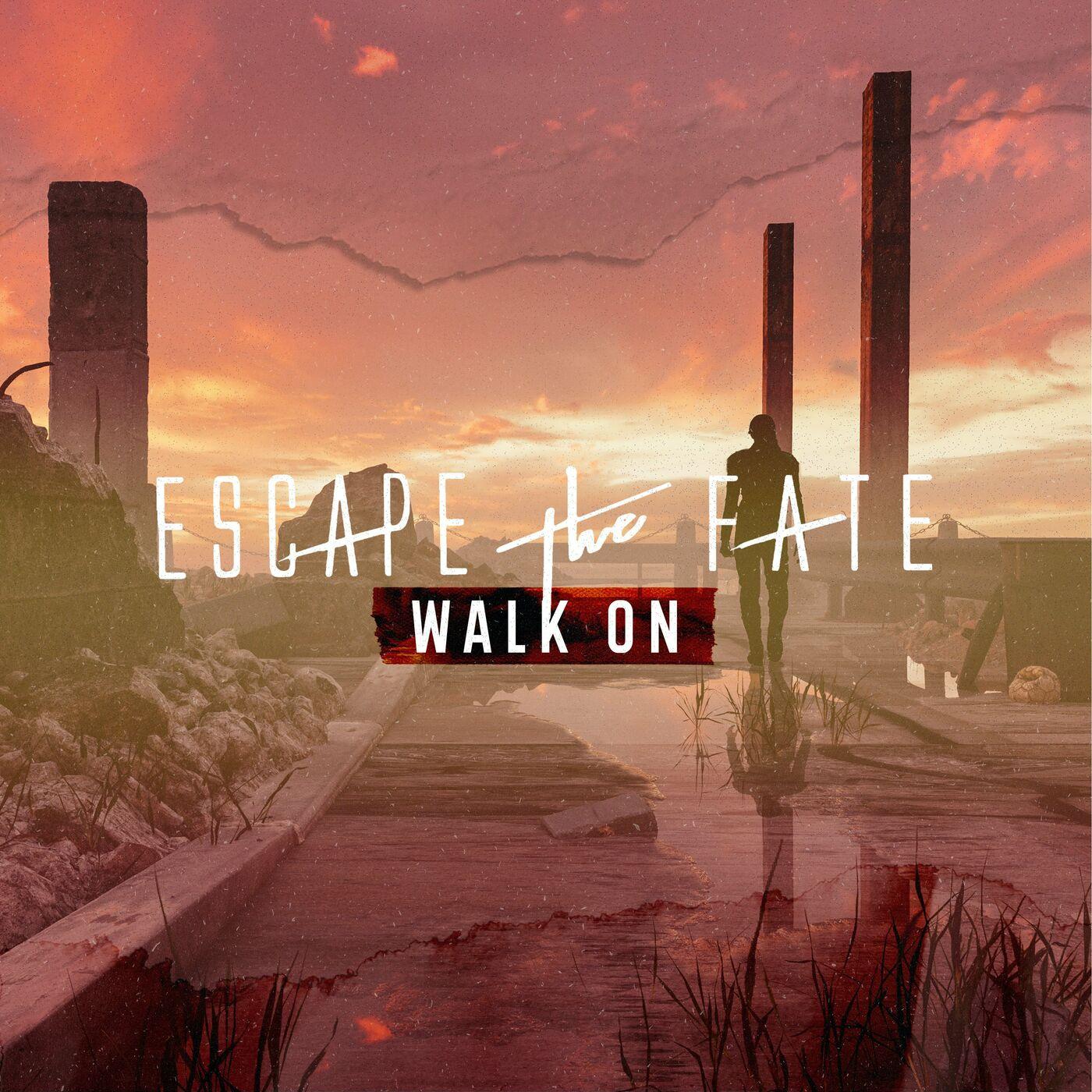 Escape the Fate - Walk On [single] (2020)
