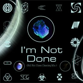 Album cover of I'm Not Done (Still Not Done Dancing Mix)