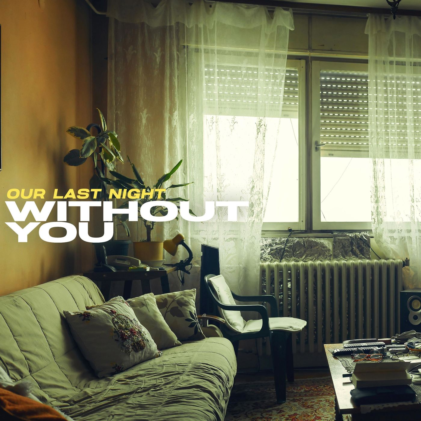 Our Last Night - WITHOUT YOU [single] (2021)