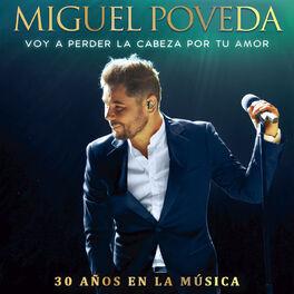 Album cover of Voy A Perder La Cabeza Por Tu Amor (30 Años En La Música)
