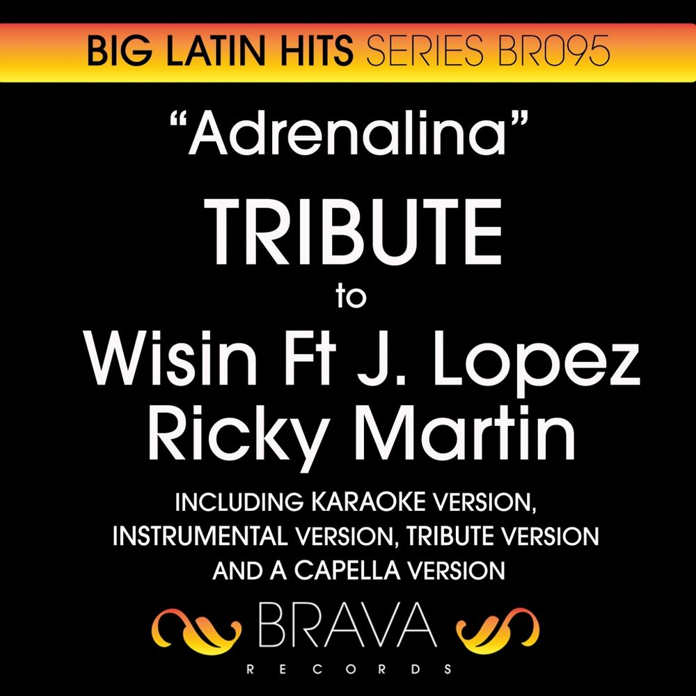 Adrenalina (In The Style Of Wisin, Jennifer Lopez & Ricky Martin) (A Capella Version)