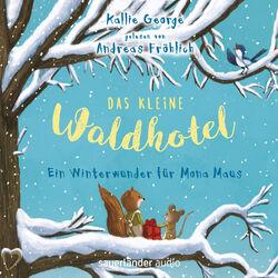Das kleine Waldhotel - Ein Winterwunder für Mona Maus (Ungekürzte Lesung)