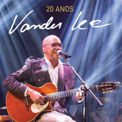 Vander Lee – 20 Anos (Ao Vivo) 2017 CD Completo