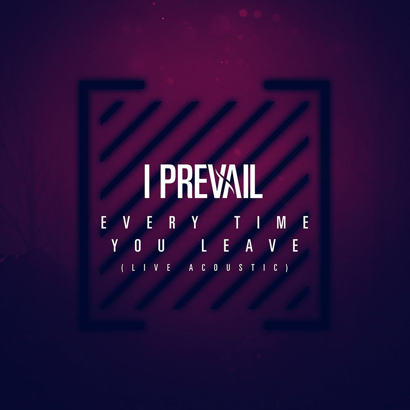 I Prevail - Every Time You Leave (Live Acoustic) [single] (2020)