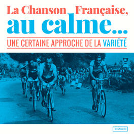 Album cover of La chanson française, au calme (Une certaine approche de la variété)
