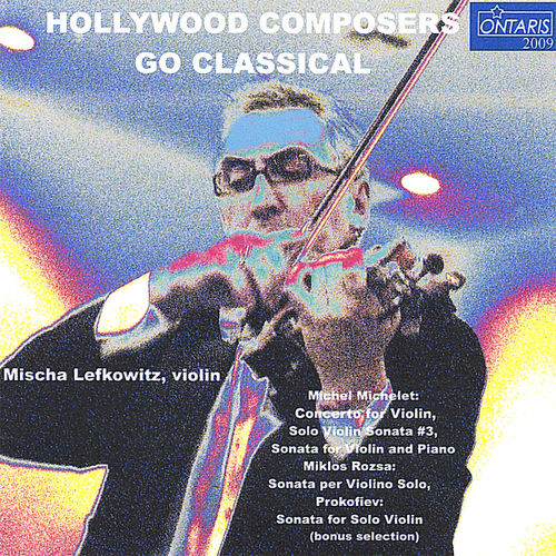 Mischa Lefkowitz: hollywood composers go classical