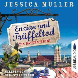 Enzian und Trüffeltod - Ein Bayern-Krimi - Hauptkommissar Hirschberg, Band 4 (Ungekürzt) Hörbuch kostenlos