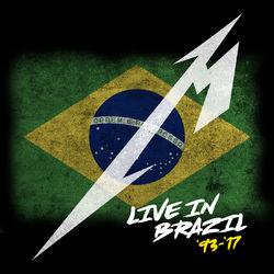 Metallica – Live In Brazil (1993 – 2017) 2020 CD Completo