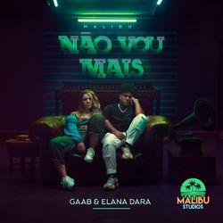 Download Música Não Vou Mais - Malibù, Gaab, Elana Dara Mp3