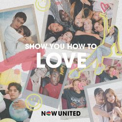 Show You How To Love - Now United Download