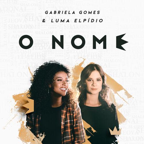 Baixar Música O Nome – Gabriela Gomes, Luma Elpidio (2019) Grátis