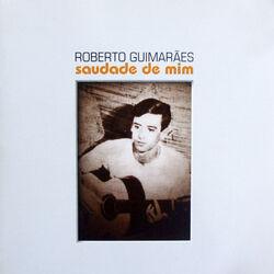 Roberto Guimaraes – Saudade de Mim 2009 CD Completo