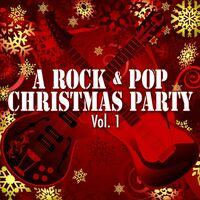 a rock pop christmas party vol 1 - Pop Christmas Music