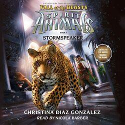 Stormspeaker - Spirit Animals: Fall of the Beasts, Book 7 (Unabridged) Audiobook