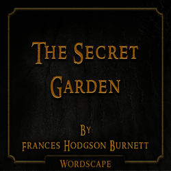 The Secret Garden (By Frances Hodgson Burnett) Audiobook