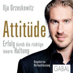 Attitüde (Erfolg durch die richtige innere Haltung)