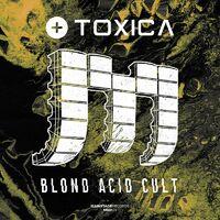Blond Acid Cult - TOXICA