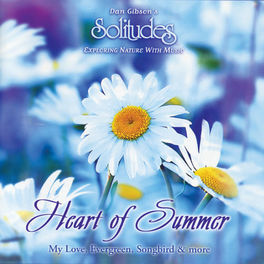 Dan Gibson's Solitudes - Heart of Summer